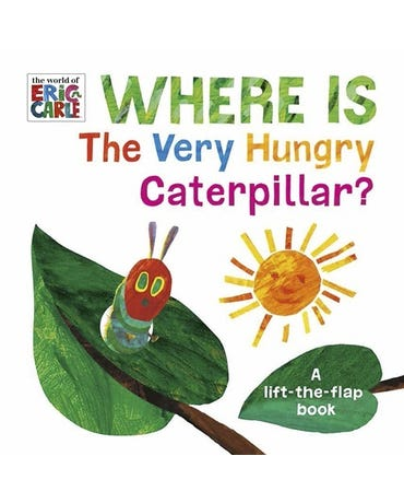 Where Is The Very Hungry Caterpillar? - A Lift-The-flap Book
